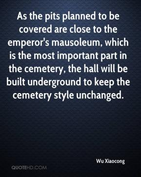 As the pits planned to be covered are close to the emperor's mausoleum, which is the most important part in the cemetery, the hall will be built underground to keep the cemetery style unchanged.