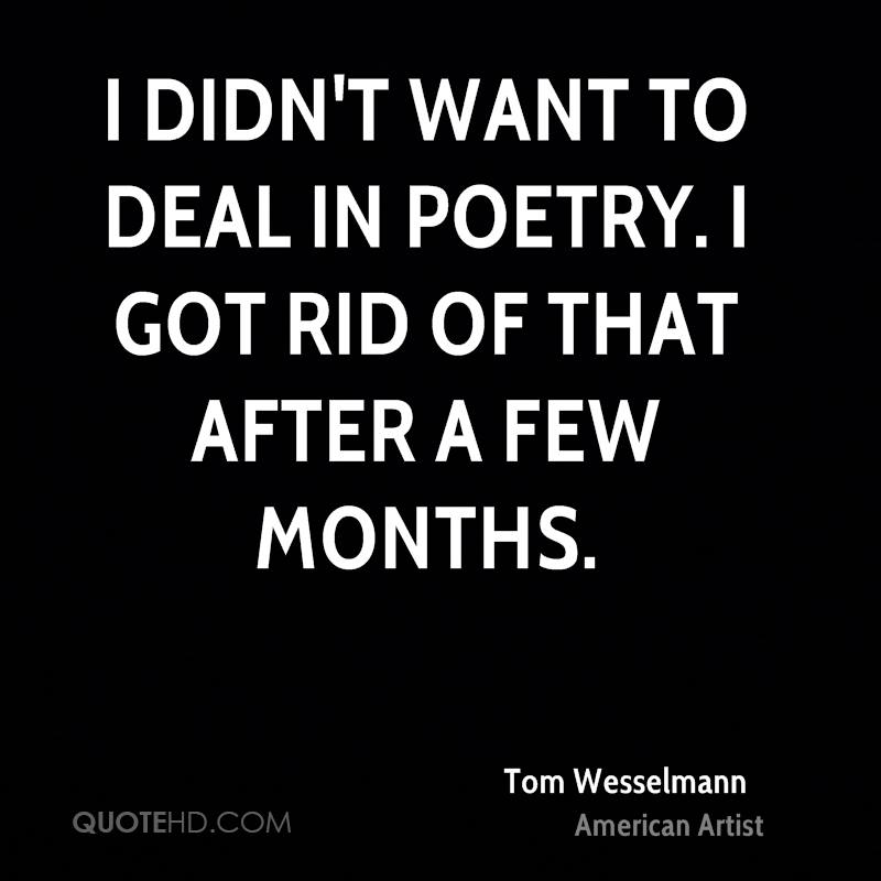 I didn't want to deal in poetry. I got rid of that after a few months.