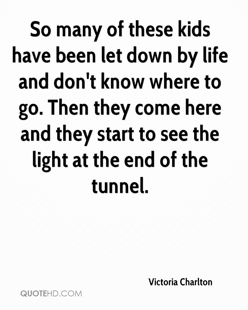 So many of these kids have been let down by life and don't know where to go. Then they come here and they start to see the light at the end of the tunnel.