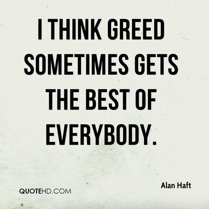 Greed Quotes Page 60 QuoteHD Best Greed Quotes