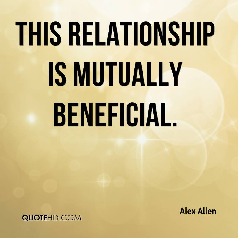 This relationship is mutually beneficial.
