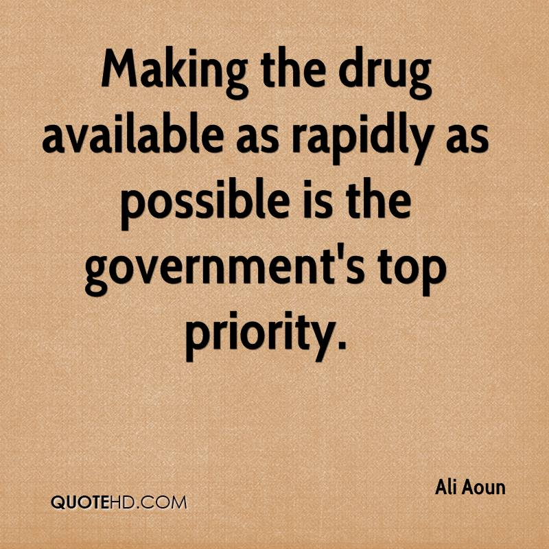 Making the drug available as rapidly as possible is the government's top priority.