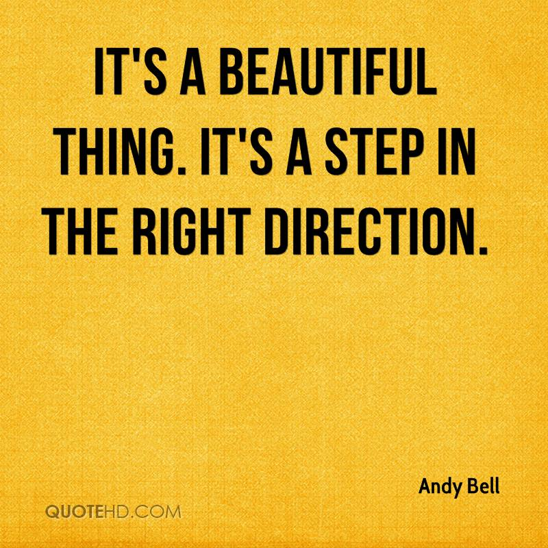 It's a beautiful thing. It's a step in the right direction.