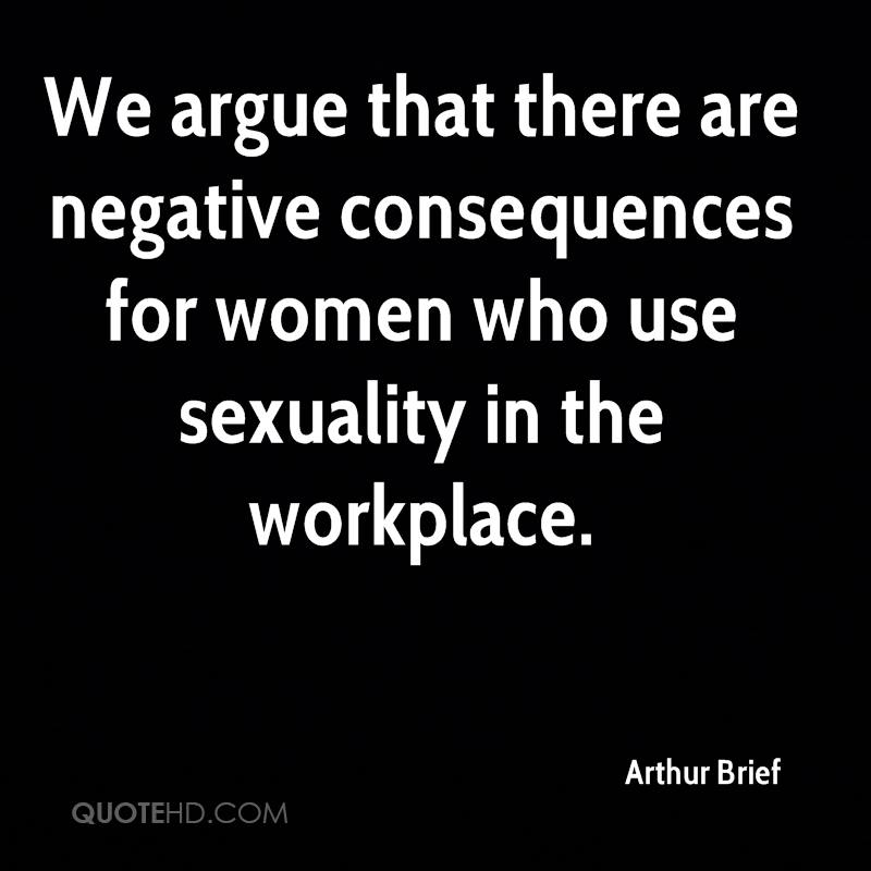 We argue that there are negative consequences for women who use sexuality in the workplace.