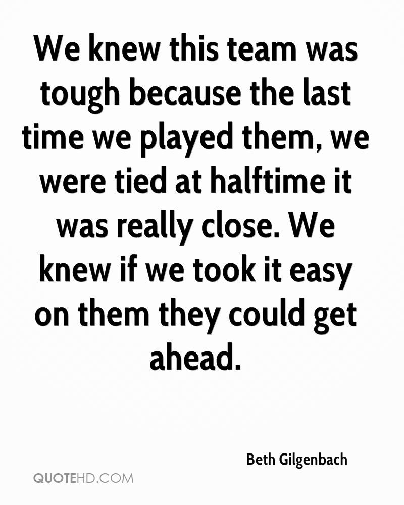 We knew this team was tough because the last time we played them, we were tied at halftime it was really close. We knew if we took it easy on them they could get ahead.