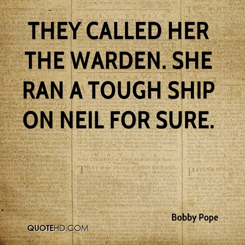 They called her the Warden. She ran a tough ship on Neil for sure.