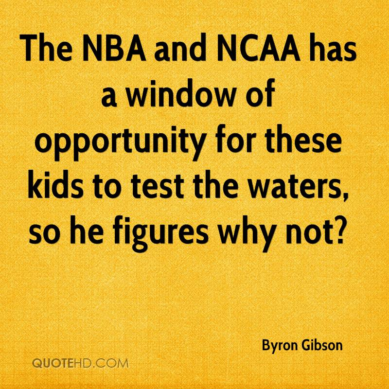 Byron gibson quotes quotehd for Window of opportunity