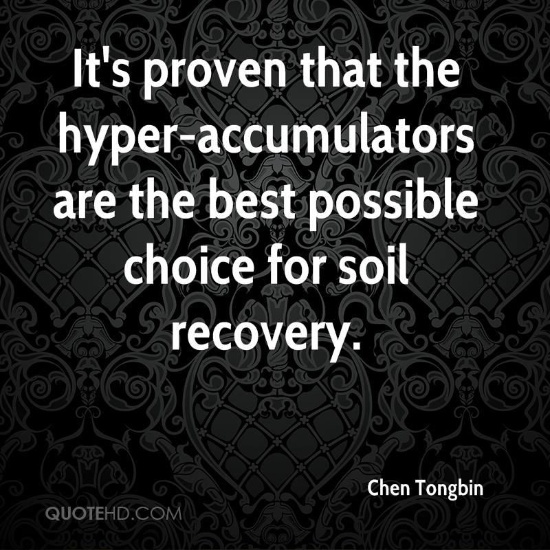 It's proven that the hyper-accumulators are the best possible choice for soil recovery.