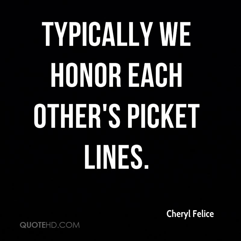 Typically we honor each other's picket lines.