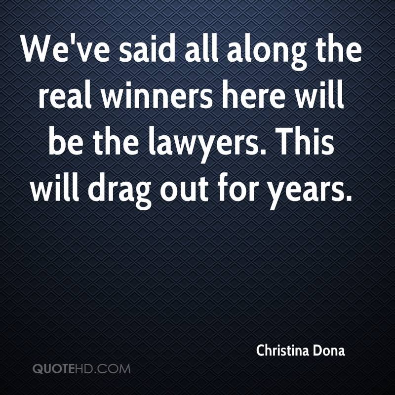 We've said all along the real winners here will be the lawyers. This will drag out for years.
