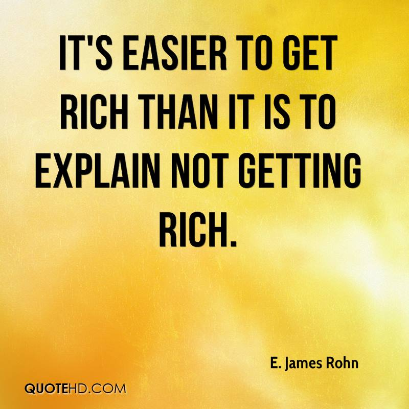 It's easier to get rich than it is to explain not getting rich.
