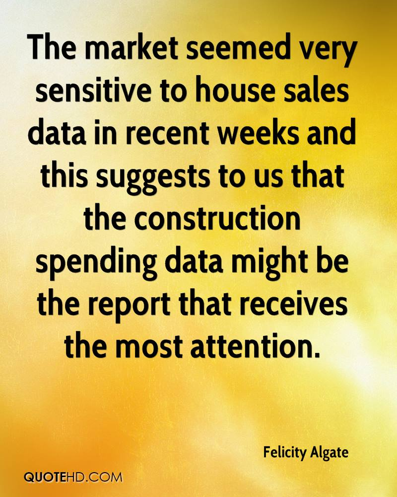The market seemed very sensitive to house sales data in recent weeks and this suggests to us that the construction spending data might be the report that receives the most attention.