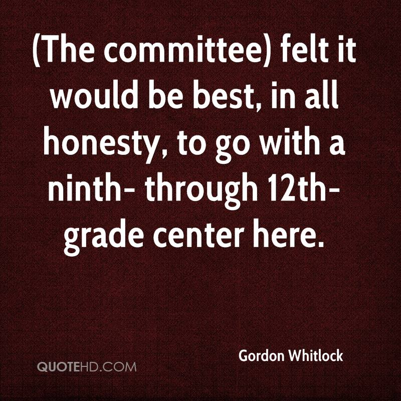 (The committee) felt it would be best, in all honesty, to go with a ninth- through 12th-grade center here.