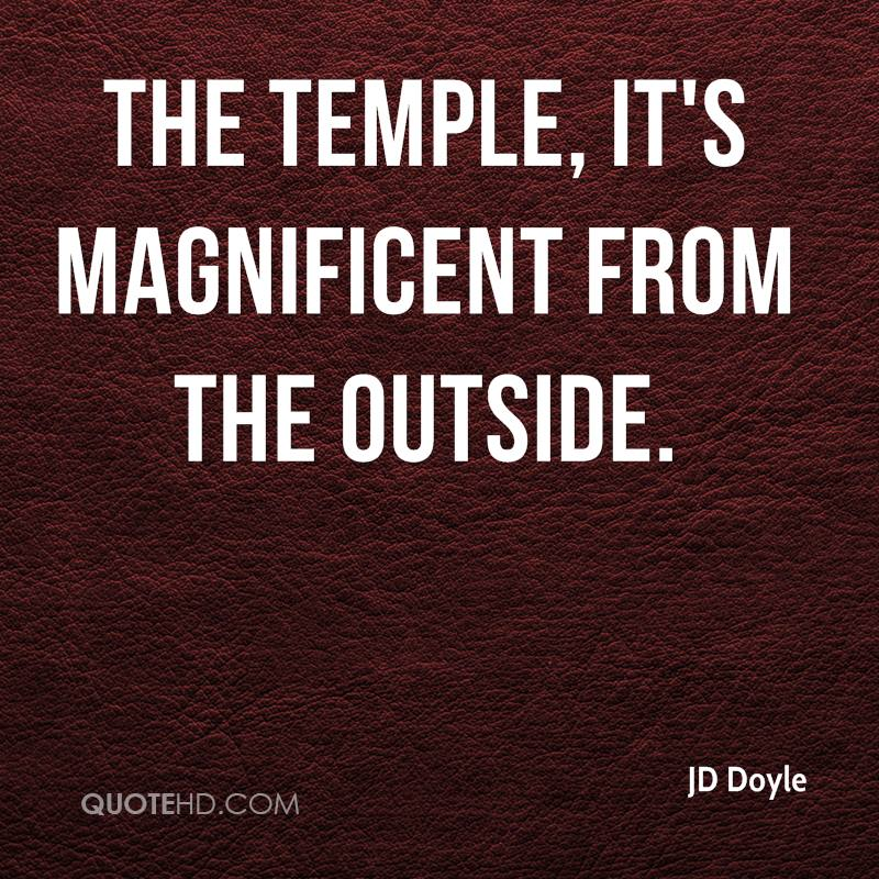 The temple, it's magnificent from the outside.
