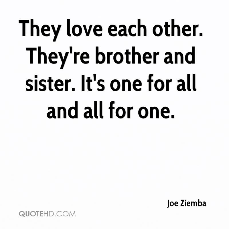 Brother And Sister Love Quotes Endearing Joe Ziemba Quotes  Quotehd