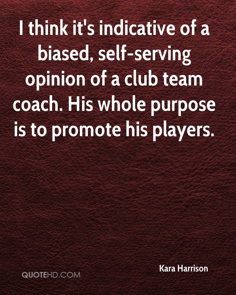 I think it's indicative of a biased, self-serving opinion of a club team coach. His whole purpose is to promote his players.