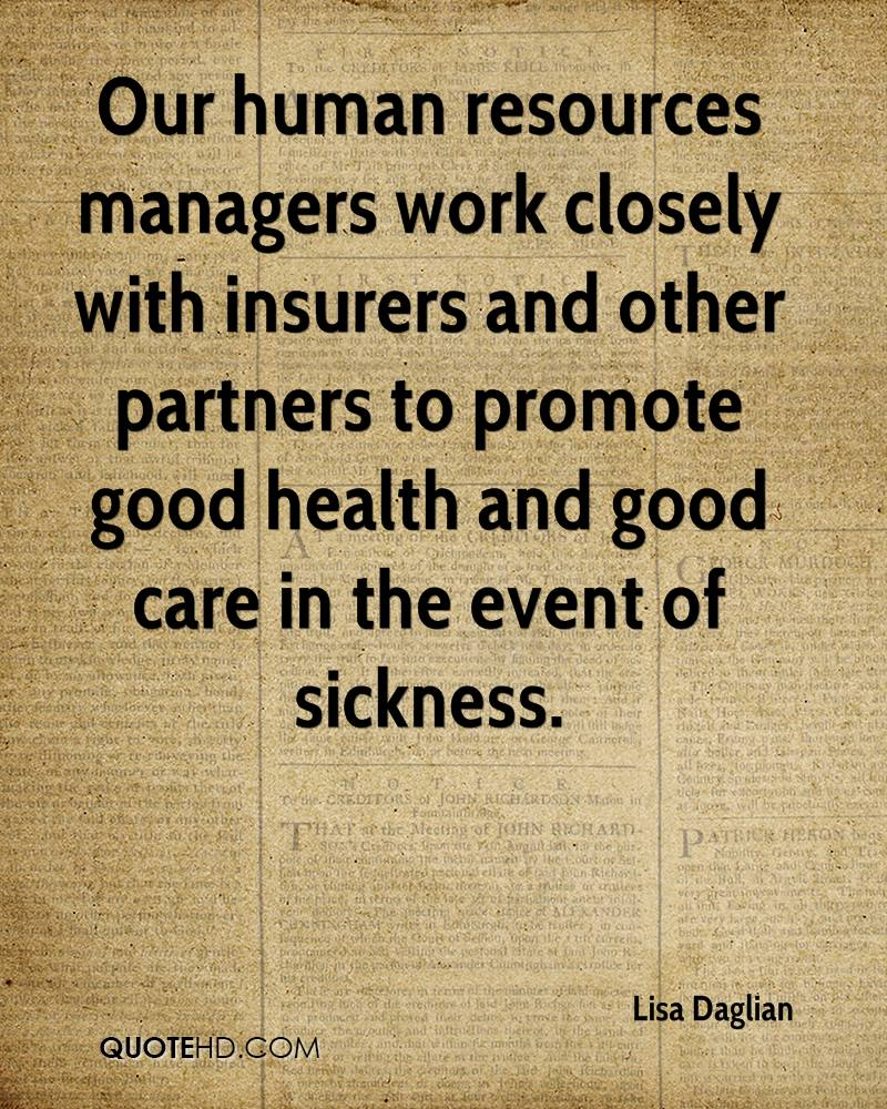 Our human resources managers work closely with insurers and other partners to promote good health and good care in the event of sickness.