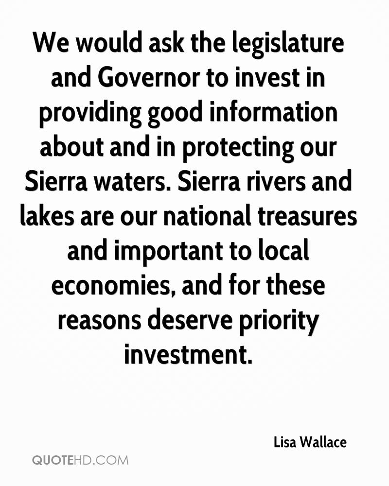 We would ask the legislature and Governor to invest in providing good information about and in protecting our Sierra waters. Sierra rivers and lakes are our national treasures and important to local economies, and for these reasons deserve priority investment.