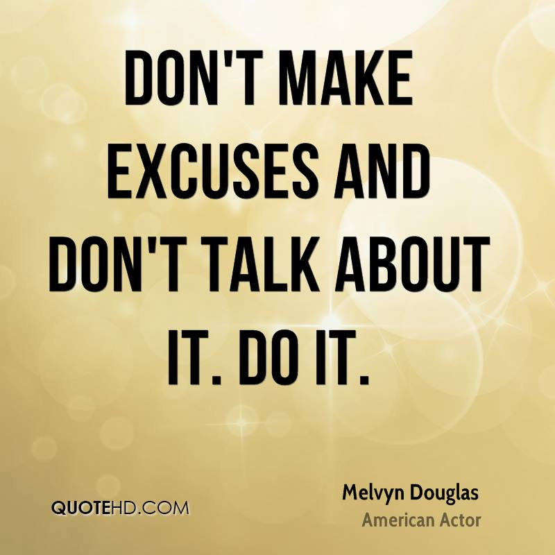 Excuses Quotes | Melvyn Douglas Quotes Quotehd