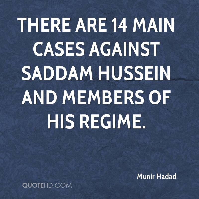 There are 14 main cases against Saddam Hussein and members of his regime.