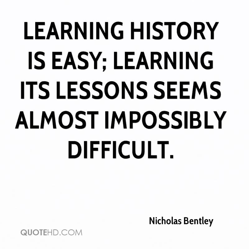 Quotes About Learning Lessons | Nicholas Bentley Quotes Quotehd