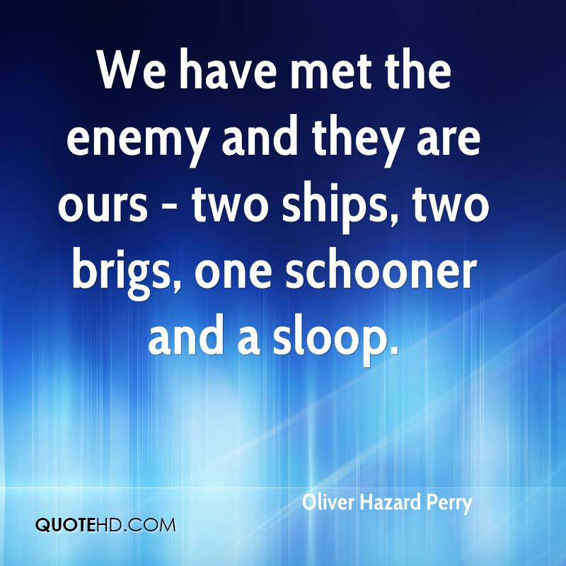 We have met the enemy and they are ours - two ships, two brigs, one schooner and a sloop.