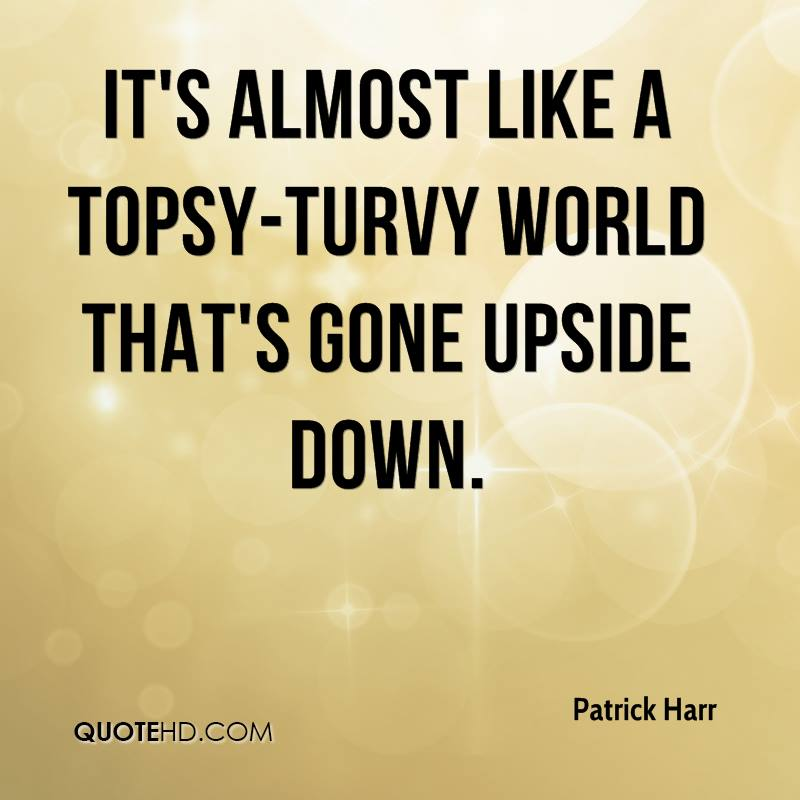 Upside Down Picture Quotes: Patrick Harr Quotes