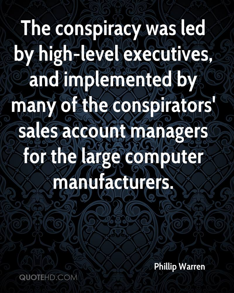The conspiracy was led by high-level executives, and implemented by many of the conspirators' sales account managers for the large computer manufacturers.
