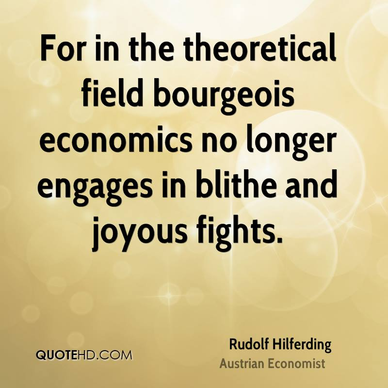 For in the theoretical field bourgeois economics no longer engages in blithe and joyous fights.