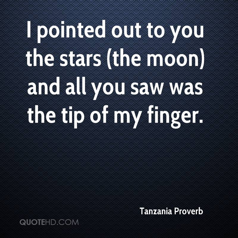 I pointed out to you the stars (the moon) and all you saw was the tip of my finger.