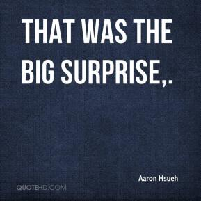 That was the big surprise.