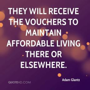 Adam Glantz - They will receive the vouchers to maintain affordable living there or elsewhere.