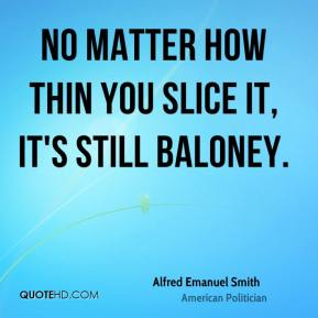 No matter how thin you slice it, it's still baloney.