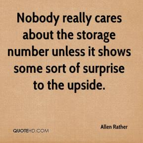 Allen Rather - Nobody really cares about the storage number unless it shows some sort of surprise to the upside.