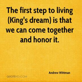 Andrew Wittman - The first step to living (King's dream) is that we can come together and honor it.