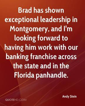 Andy Stein - Brad has shown exceptional leadership in Montgomery, and I'm looking forward to having him work with our banking franchise across the state and in the Florida panhandle.