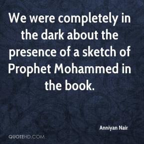 Anniyan Nair - We were completely in the dark about the presence of a sketch of Prophet Mohammed in the book.
