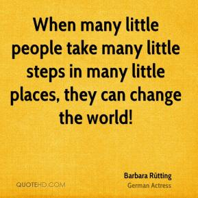When many little people take many little steps in many little places, they can change the world!