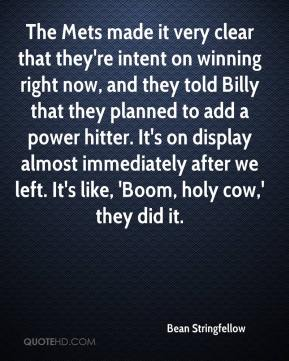 Bean Stringfellow - The Mets made it very clear that they're intent on winning right now, and they told Billy that they planned to add a power hitter. It's on display almost immediately after we left. It's like, 'Boom, holy cow,' they did it.