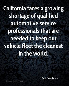 Bert Boeckmann - California faces a growing shortage of qualified automotive service professionals that are needed to keep our vehicle fleet the cleanest in the world.