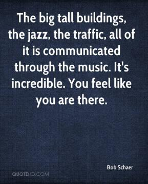 Bob Schaer - The big tall buildings, the jazz, the traffic, all of it is communicated through the music. It's incredible. You feel like you are there.