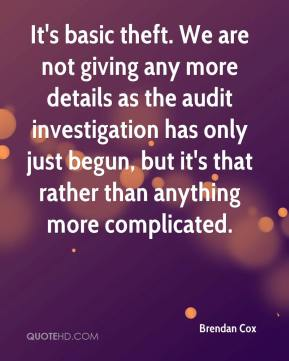 Brendan Cox - It's basic theft. We are not giving any more details as the audit investigation has only just begun, but it's that rather than anything more complicated.