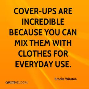 Brooke Winston - Cover-ups are incredible because you can mix them with clothes for everyday use.