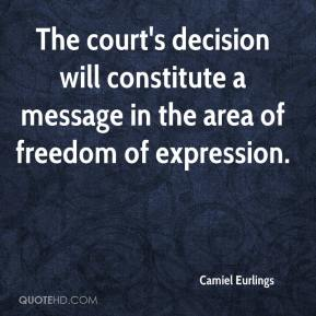 The court's decision will constitute a message in the area of freedom of expression.