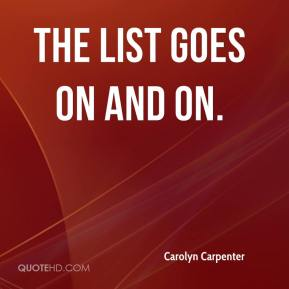 Carolyn Carpenter - The list goes on and on.