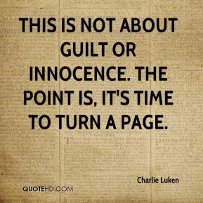Charlie Luken - This is not about guilt or innocence. The point is, it's time to turn a page.