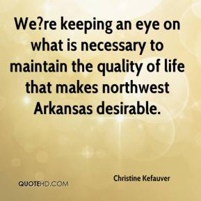 Christine Kefauver - We?re keeping an eye on what is necessary to maintain the quality of life that makes northwest Arkansas desirable.
