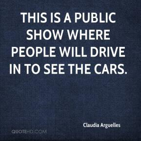 Claudia Arguelles - This is a public show where people will drive in to see the cars.