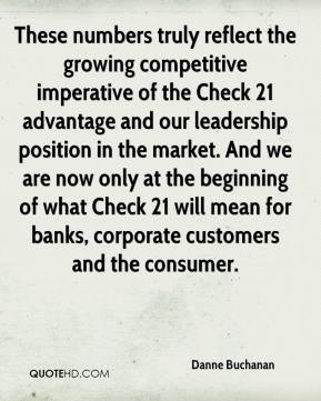 Danne Buchanan - These numbers truly reflect the growing competitive imperative of the Check 21 advantage and our leadership position in the market. And we are now only at the beginning of what Check 21 will mean for banks, corporate customers and the consumer.