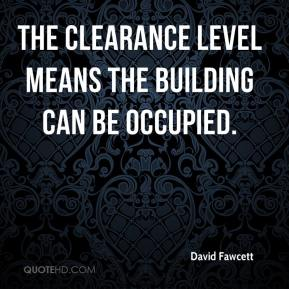 The clearance level means the building can be occupied.